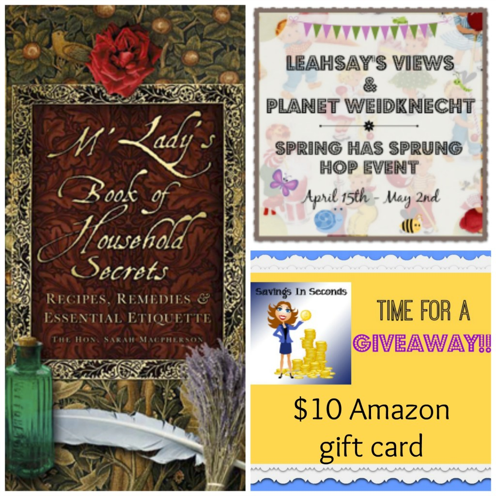 Spring Has Sprung - Enter to win a copy of M'Lady's Book of Household Secrets + $10 Amazon gift card at savingsinseconds.com