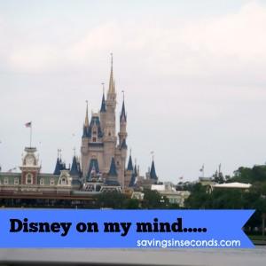 Disney on my mind - savingsinseconds.com