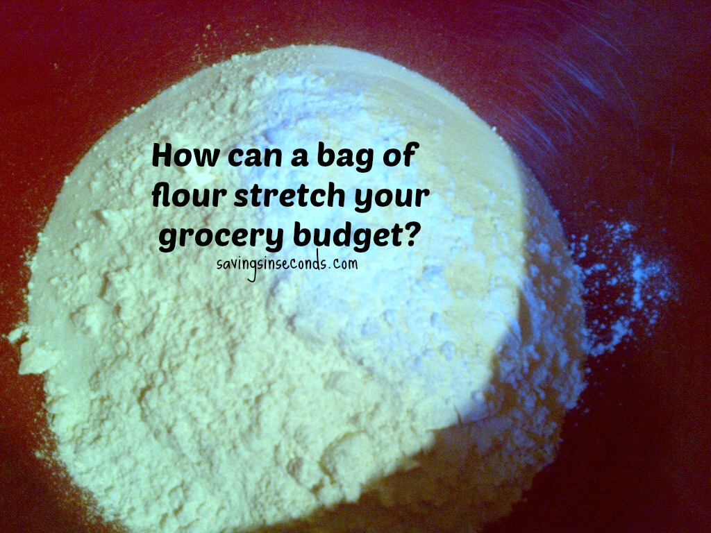 Stretch your grocery budget with a bag of flour -- savingsinseconds.com