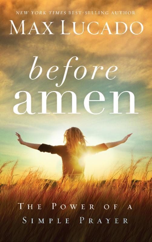 Before Amen by Max Lucado - reviewed at savingsinseconds.com