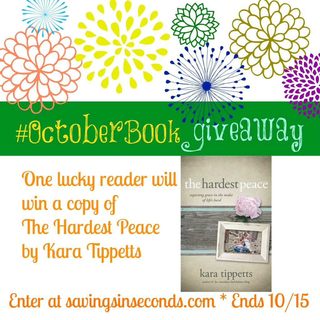 Enter the October Book giveaway for a chance to read The Hardest Peace by Kara Tippetts.  savingsinseconds.com