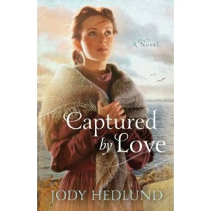 Captured by Love - by Jody Hedlund