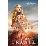 Love's Fortune by Laura Frantz — book review