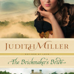 The Brickmaker's Bride by Judith Miller – book review and tour