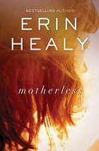 Motherless by Erin Healy - a must-read!  savingsinseconds.com