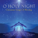 Contemporary Worship songs of Christmas – O Holy Night CD