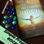 Simple Prayer Rocks * inspired by Before Amen by Max Lucado