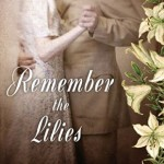 Remember the Lilies by Liz Tolsma – review