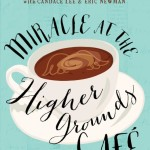Max Lucado does it again – Miracle at the Higher Grounds Cafe book review