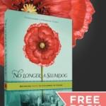 No Longer A Slumdog = FREE book