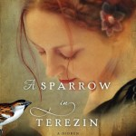 A Sparrow in Terezin by Kristy Cambron and Where Trust Lies by Janette Oke and Laurel Oke Logan