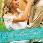 A Love Like Ours by Becky Wade – book review