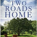 What to read this weekend – Two Roads Home, One Last Thing, Hearts Made Whole