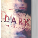 Into the Dark by Caroline T. Patti — book tour and review
