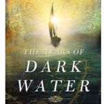 The Tears of Dark Water book review