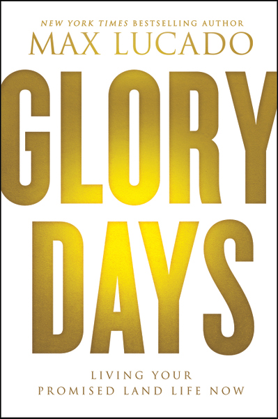 Glory Days by Max Lucado #FCevents #giveaway