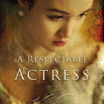 A Respectable Actress by Dorothy Love #LitfuseReads