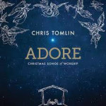 Sing along with Chris Tomlin #ADORE CD