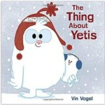 The Thing About Yetis by Vin Vogel book review