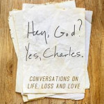 Hey, God? Yes, Charles. book review