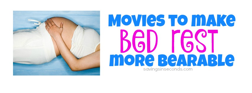 Movies to make bed rest more bearable - savingsinseconds.com
