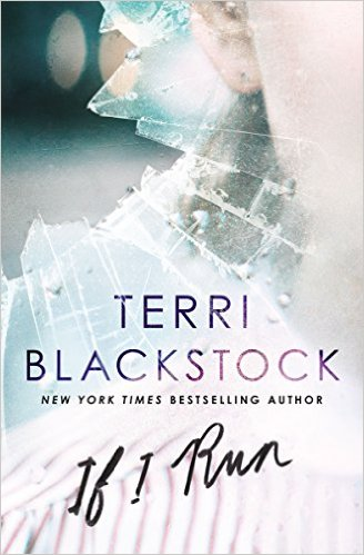 If I Run by Terri Blackstock - preorder for just $4.99 #affiliate link