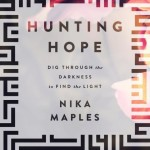 Hunting Hope – #LitfuseReads Dig Through the Darkness to Find the Light by Nika Maples
