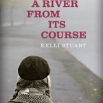 Like a River from Its Course by Kelli Stuart – book review