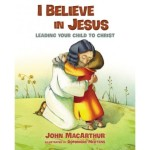 I Believe In Jesus by John MacArthur book review