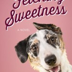 Fetching Sweetness by Dana Mentink book review – #LitfuseReads