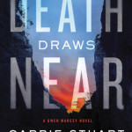 When Death Draws Near by Carrie Stuart Parks book review #LitfuseReads