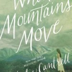 When Mountains Move by Julie Cantrell book review