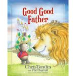 Good Good Father by Chris Tomlin & Pat Barrett #giveaway