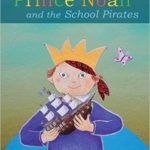 Prince Noah and the School Pirates by Silke Schnee