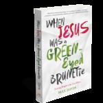 When Jesus was a Green-Eyed Brunette by Max Davis #FlyBy #JesusGreenEyedBrunette US