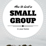 How to host a small group in your home