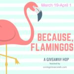 Because, Flamingos Giveaway Hop signups open