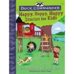 Duck Commander Happy, Happy, Happy Stories for Kids @TommyMommy
