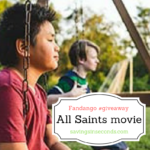 All Saints movie + Fandango #giveaway #AllSaintsFlyBy #FlyBy #AllSaintsMovie