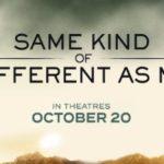 Same Kind of Different As Me movie release #ad #SameKindMovieL3 #giveaway
