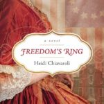 Freedom's Ring by Heidi Chiavaroli book review