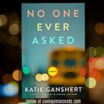 No One Ever Asked by Katie Ganshert – book review