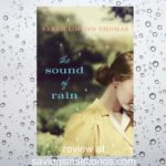 The Sound of Rain by Sarah Loudin Thomas – Bethany House review