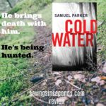 Coldwater by Samuel Parker blog tour #Coldwater @RevellBooks @parkersuspense