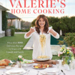 Valerie Bertinelli Home Cooking: More than 100 Recipes to Share with Friends and Family