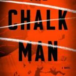 The Chalk Man by C. J. Tudor book review