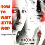 The X-Files — How to Wait Until Next Wednesday