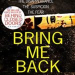 Bring Me Back and Behind Closed Doors by B. A. Paris book review
