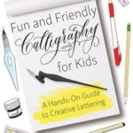 Fun and Friendly Calligraphy for Kids: A Hands-On Guide to Creative Lettering US #giveaway ends 2/20