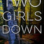 Two Girls Down by Louisa Luna + Goodreads #giveaway